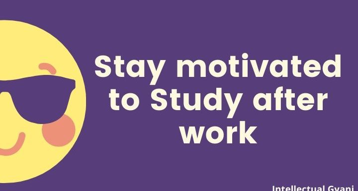 stay motivated to study after work