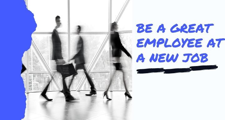 how to be a good employee at a new job