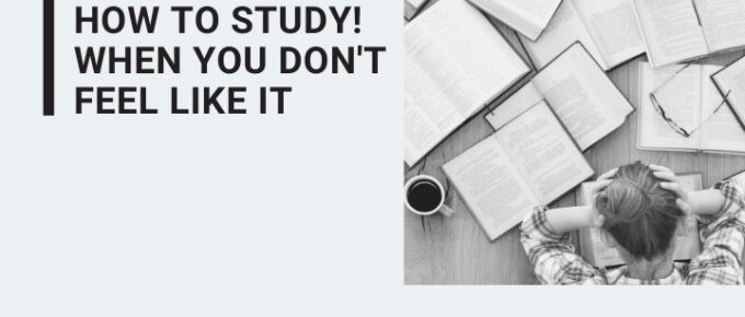how to study when you don't feel like studying
