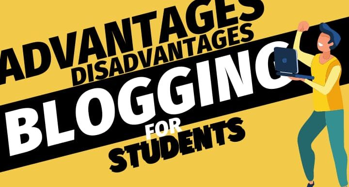 advantages disadvantages of blogging for students